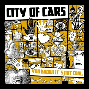CITY OF CARS - You know! it´s not cool.  LP