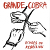 "Grande Cobra (LP) ""Echoes of rebellion"""