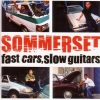 "Sommerset (CD) ""Fast cars, slow guitars"""