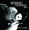 "Revenge Of The Pychotronic Man (CD) ""Make Pigs Smoke"""