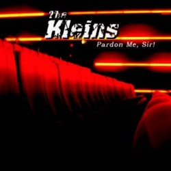 The Kleins - Pardon Me,...